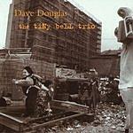 Dave Douglas The Tiny Bell Trio