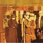 Wayne Horvitz Forever