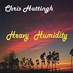 Chris Hattingh Heavy Humidity