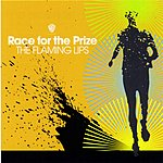 The Flaming Lips Race For The Prize