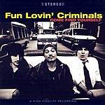 Fun Lovin' Criminals Come Find Yourself