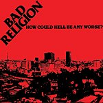 Bad Religion How Could Hell Be Any Worse? (Parental Advisory)