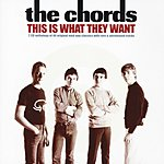 The Chords This Is What They Want - A Chords Anthology