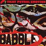 That Petrol Emotion Babble (UK Bonus Tracks)