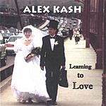 Alex Kash Learning To Love