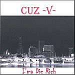 Cuz -V- I'ma Die Rich