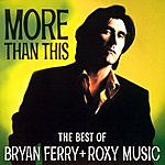 Bryan Ferry More Than This - The Best Of Bryan Ferry & Roxy Music