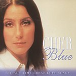 Cher Blue - The All Time Great Love Songs