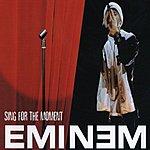 Eminem Sing For The Moment (Parental Advisory)