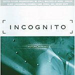 Incognito Future Remixed