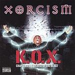 K.O.X. Xorcism (Parental Advisory)