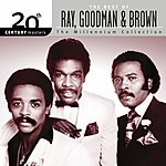 Ray, Goodman & Brown 20th Century Masters - The Millennium Collection: The Best Of Ray, Goodman & Brown