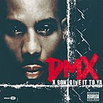 DMX X Gon' Give It To Ya (Parental Advisory)