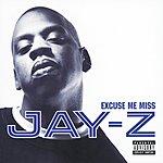JAY Z Excuse Me Miss (Parental Advisory)