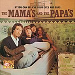 The Mamas & The Papas If You Can Believe Your Eyes And Ears (Original Recording Remastered)