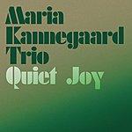 The Maria Kannegaard Trio Quiet Joy