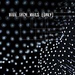 Nine Inch Nails Only (Parental Advisory)