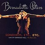 Bernadette Peters Sondheim, Etc., Etc.: Live At Carnegie Hall: The Rest Of It
