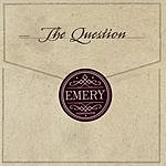 Emery The Question