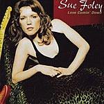 Sue Foley Love Comin' Down