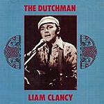 Liam Clancy The Dutchman