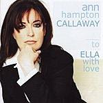 Ann Hampton Callaway To Ella With Love