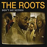 The Roots Don't Say Nuthin (Parental Advisory)