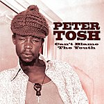 Peter Tosh Can't Blame The Youth