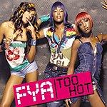 FYA Too Hot (2 Track Single)
