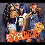 FYA Too Hot (Maxi Single)