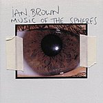 Ian Brown Music Of The Spheres
