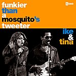 Ike & Tina Turner Funkier Than A Mosquito's Tweeter