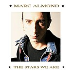Marc Almond The Stars We Are (Expanded) (Remastered)