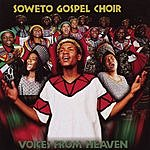 Soweto Gospel Choir Voices From Heaven