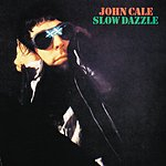 John Cale Slow Dazzle