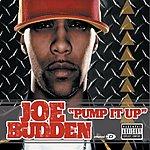 Joe Budden Pump It Up (Parental Advisory)