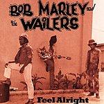 Bob Marley & The Wailers Feel Alright
