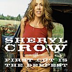 Sheryl Crow The First Cut Is The Deepest