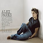 Alex Parks Maybe That's What It Takes