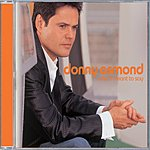 Donny Osmond What I Meant To Say