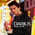 Darius Kinda Love