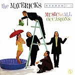 The Mavericks Music For All Occasions