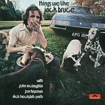 Jack Bruce Things We Like (Bouns Track)