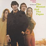 The Mamas & The Papas Creeque Alley: The History Of The Mamas & The Papas