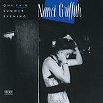 Nanci Griffith One Fair Summer Evening