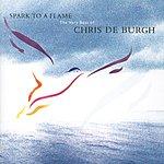 Chris DeBurgh Spark To A Flame