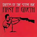 Queens Of The Stone Age First It Giveth, Part II (UK)