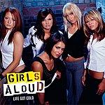 Girls Aloud Life Got Cold, Part II