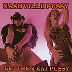 Nashville Pussy Let Them Eat Pussy (Limited Edition) (Parental Advisory)