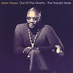 Isaac Hayes Out Of The Ghetto: The Polydor Years